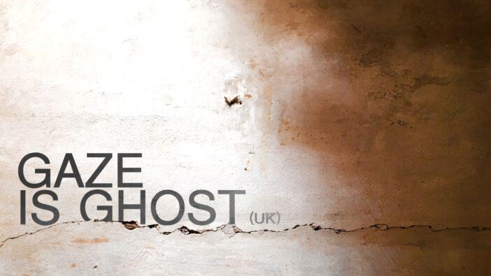 Gaze is Ghost at Kulturbotschaft | BERLIN