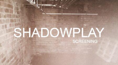 Shadowplay: Screening | LEIPZIG