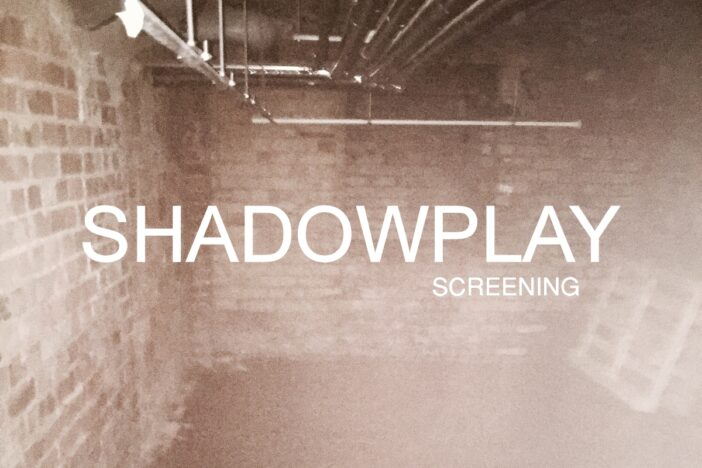 Shadowplay: Screening | LEIPZIG
