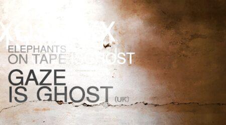 Gaze is Ghost + Elephants on Tape | LEIPZIG